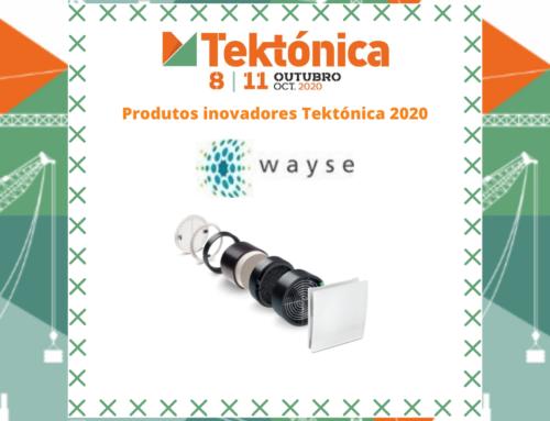 Produtos Inovadores na Tektónica 2020 – Wayse