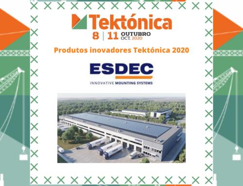 Produtos Inovadores na Tektónica 2020 – Esdec